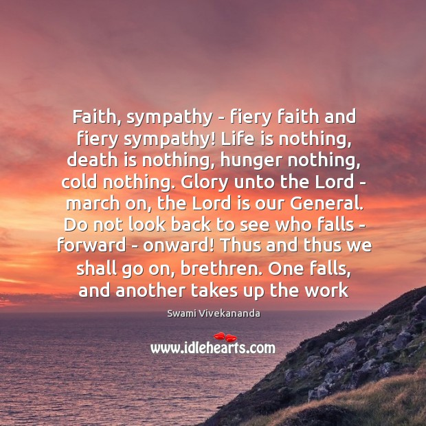 Faith, sympathy – fiery faith and fiery sympathy! Life is nothing, death Image