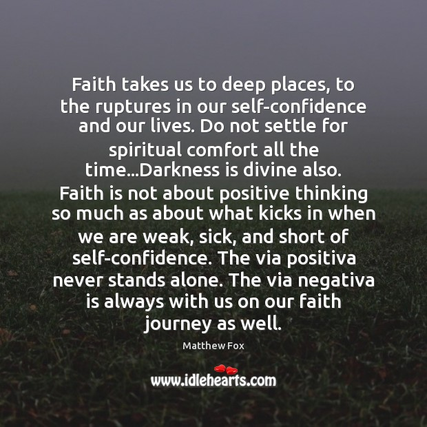 Image, Faith takes us to deep places, to the ruptures in our self-confidence