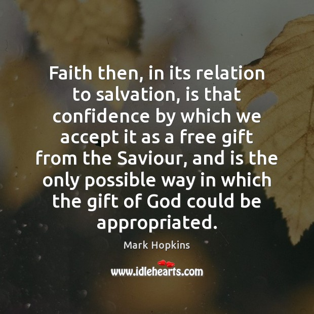 Faith then, in its relation to salvation, is that confidence by which Image
