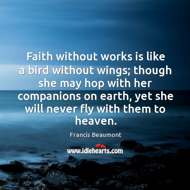 Faith without works is like a bird without wings; though she may hop with her companions Image