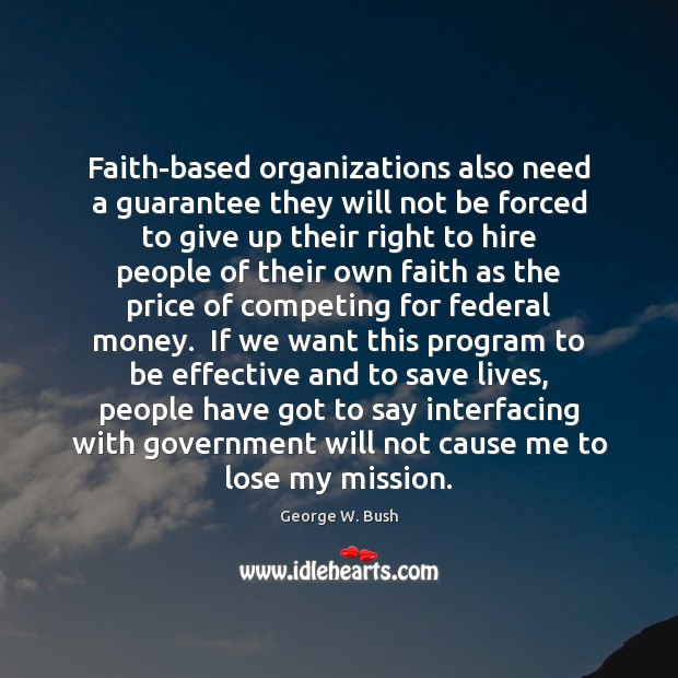 Faith-based organizations also need a guarantee they will not be forced to Image