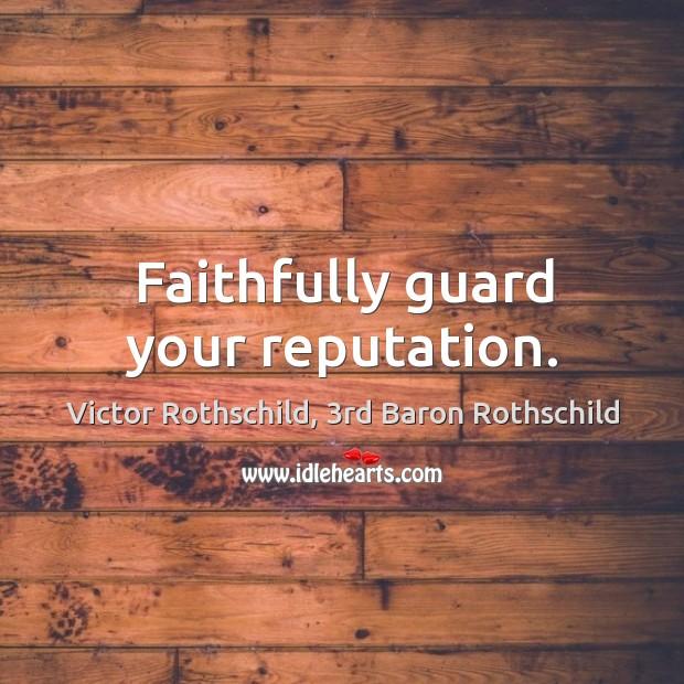 Faithfully guard your reputation. Image