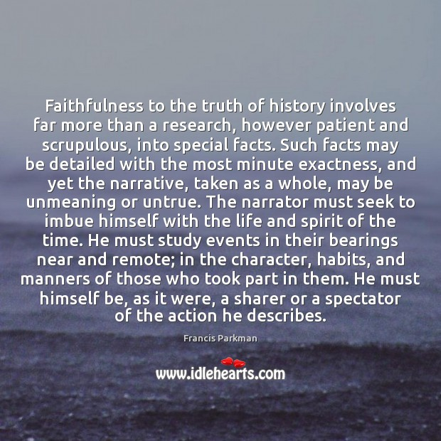 Image, Faithfulness to the truth of history involves far more than a research,