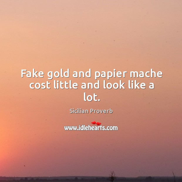 Fake gold and papier mache cost little and look like a lot. Image