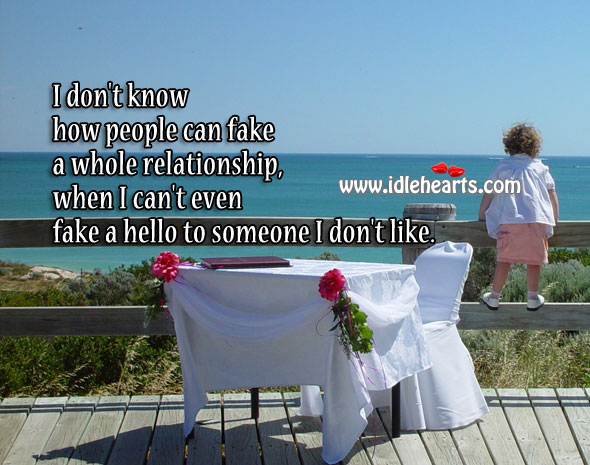 I don't know how people can fake a whole relationship Image