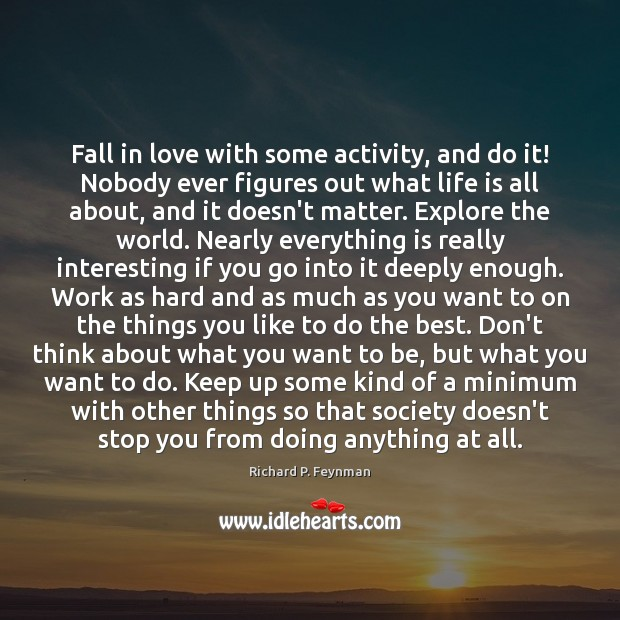 Image, Fall in love with some activity, and do it! Nobody ever figures