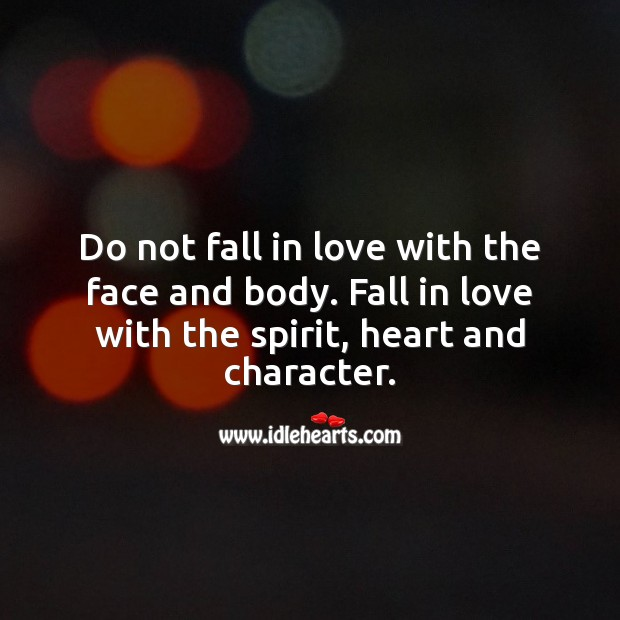 Fall in love with the spirit, heart and character. Falling in Love Quotes Image