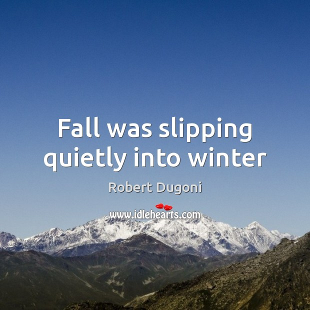 Image, Fall was slipping quietly into winter