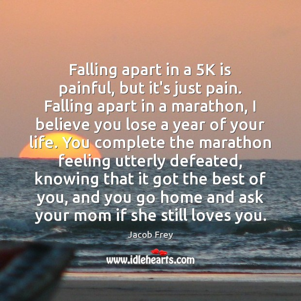 Falling apart in a 5K is painful, but it's just pain. Falling Image
