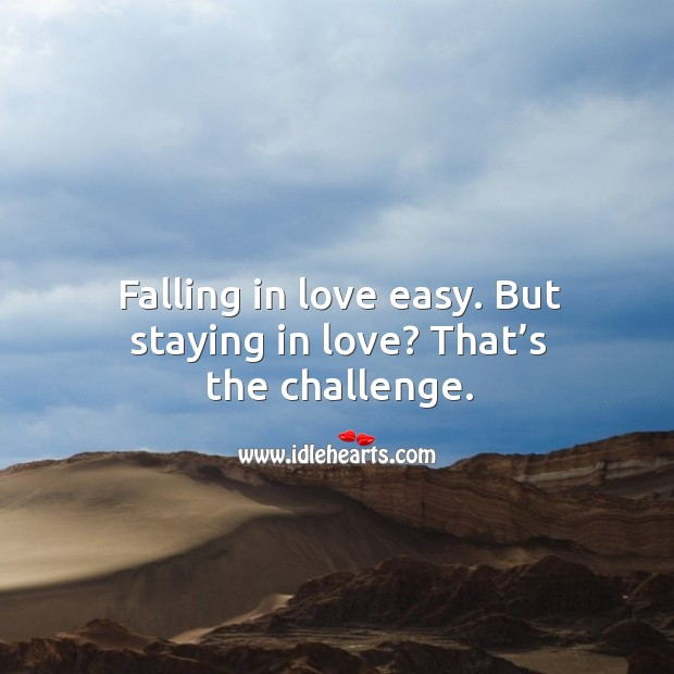 Falling in love easy. But staying in love? that's the challenge. Image