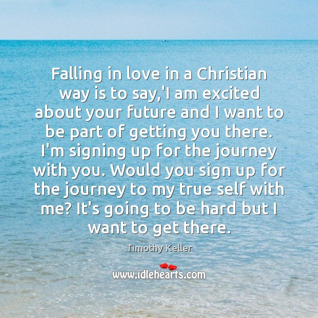 Falling in love in a Christian way is to say,'I am Timothy Keller Picture Quote