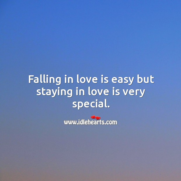 Falling in love is easy but staying in love is very special. Image