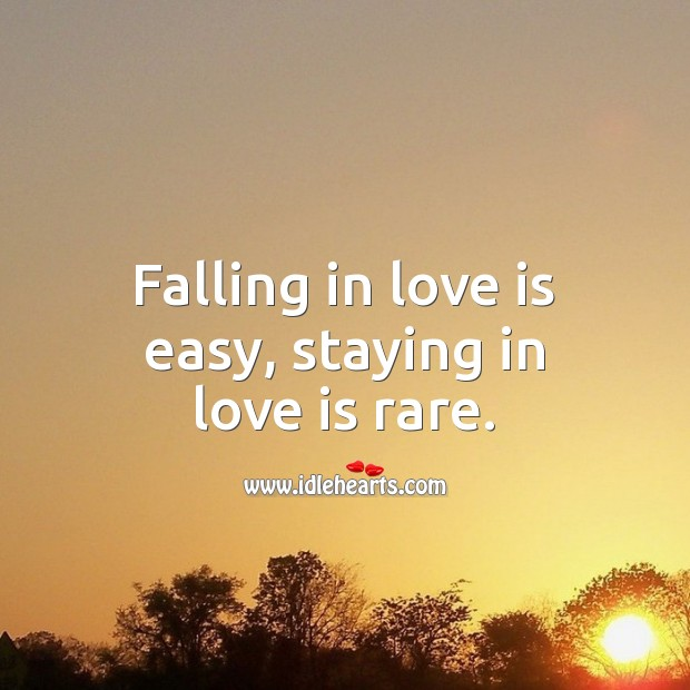 Falling in love is easy, staying in love is rare. Falling in Love Quotes Image