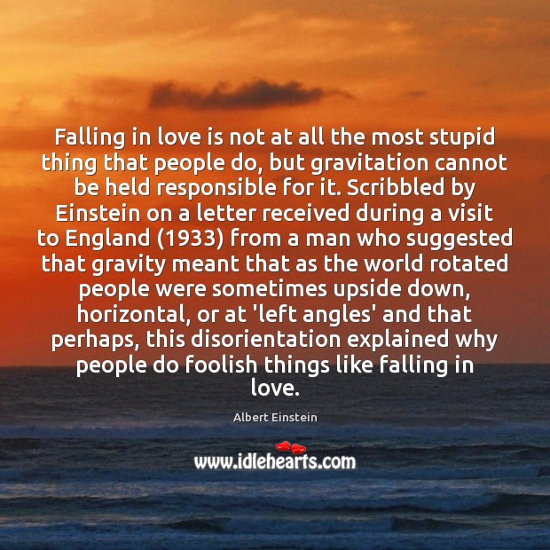 Image, Falling in love is not at all the most stupid thing that