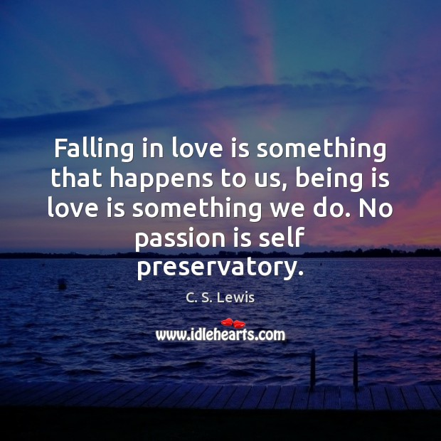 Image, Falling in love is something that happens to us, being is love