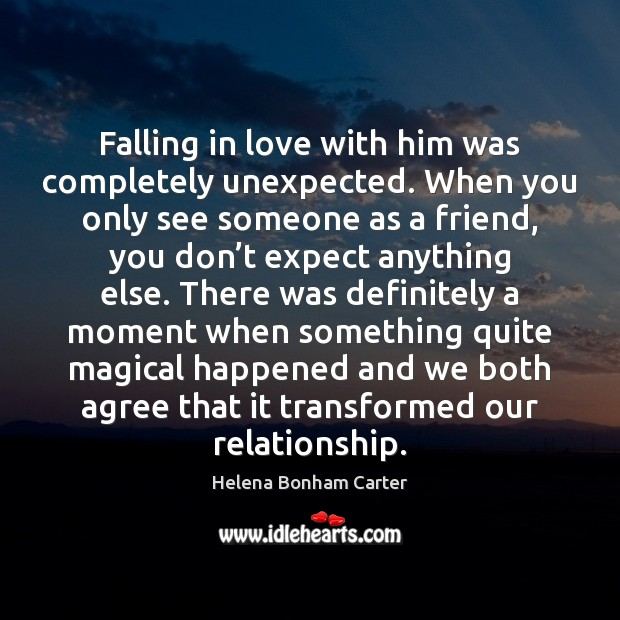 Image, Falling in love with him was completely unexpected. When you only see
