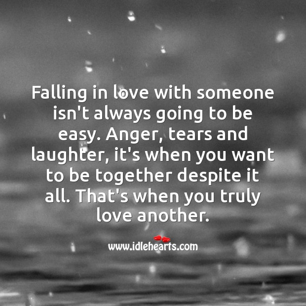 Falling in love with someone isn't always going to be easy. Falling in Love Quotes Image