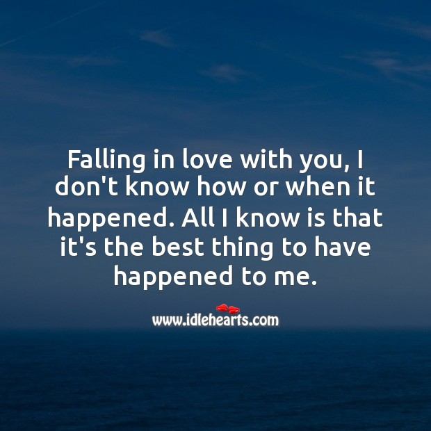 Falling in love with you, is the best thing to have happened to me. Falling in Love Quotes Image