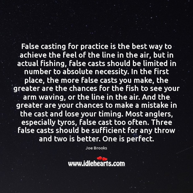False casting for practice is the best way to achieve the feel Image