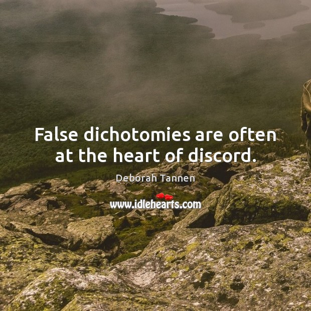 False dichotomies are often at the heart of discord. Image