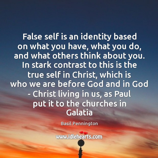 Image, False self is an identity based on what you have, what you