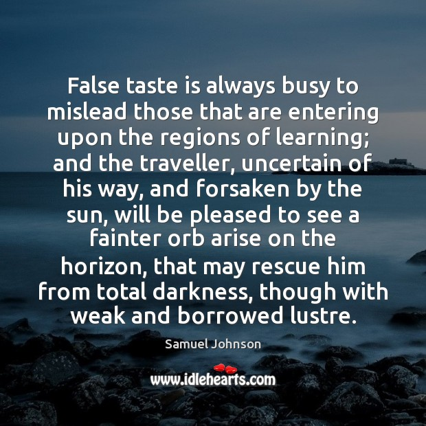 Image, False taste is always busy to mislead those that are entering upon
