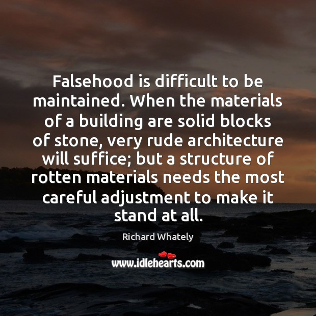 Image, Falsehood is difficult to be maintained. When the materials of a building