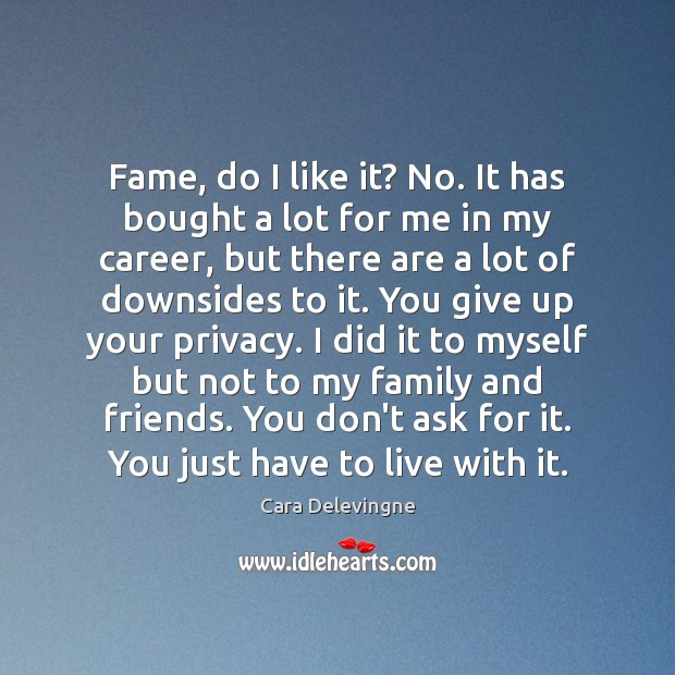 Fame, do I like it? No. It has bought a lot for Image