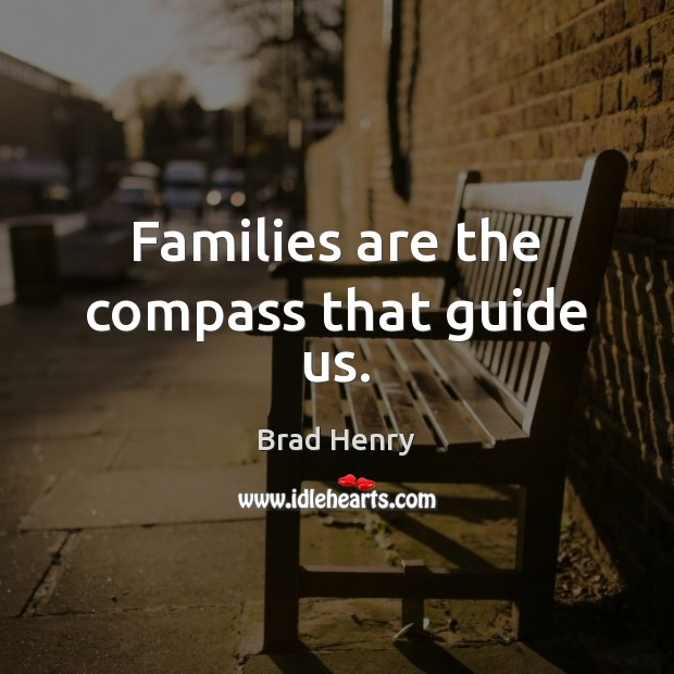Image, Families are the compass that guide us.