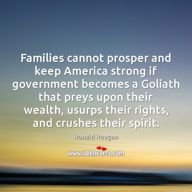 Image, Families cannot prosper and keep America strong if government becomes a Goliath