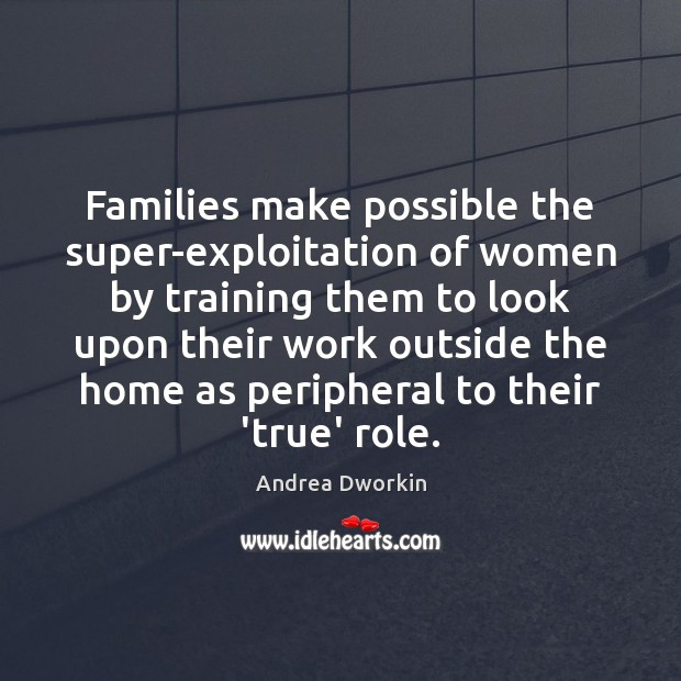 Image, Families make possible the super-exploitation of women by training them to look