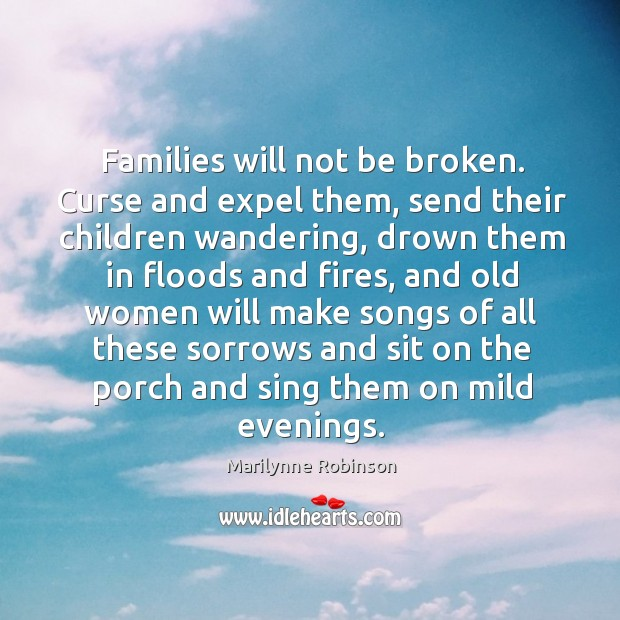 Image, Families will not be broken. Curse and expel them, send their children