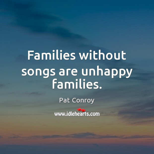 Image, Families without songs are unhappy families.