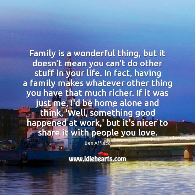 Family is a wonderful thing, but it doesn't mean you can't do Image