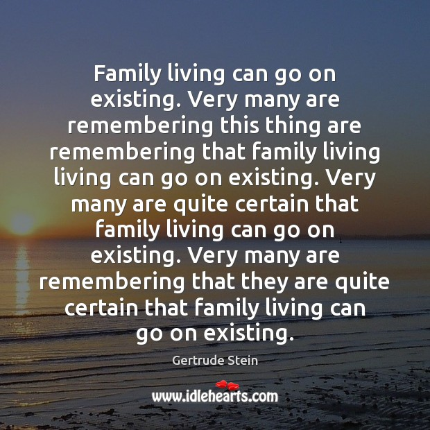 Family living can go on existing. Very many are remembering this thing Image