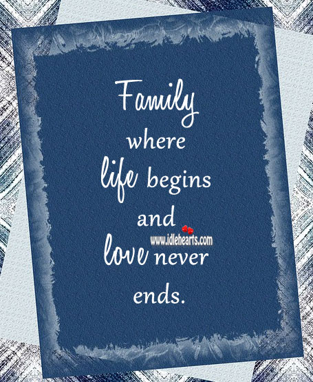 Image, Family – where life begins and love never ends.