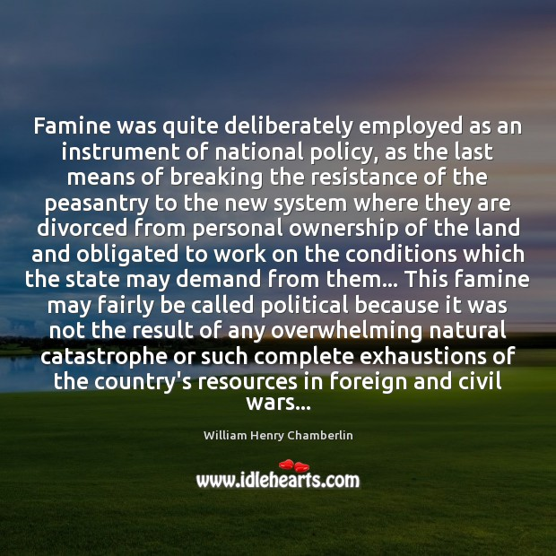 Image, Famine was quite deliberately employed as an instrument of national policy, as