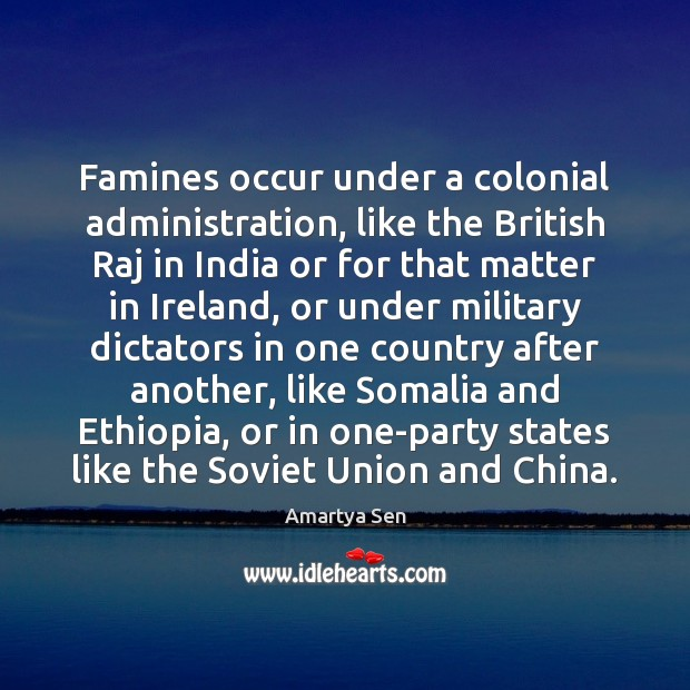 Image, Famines occur under a colonial administration, like the British Raj in India