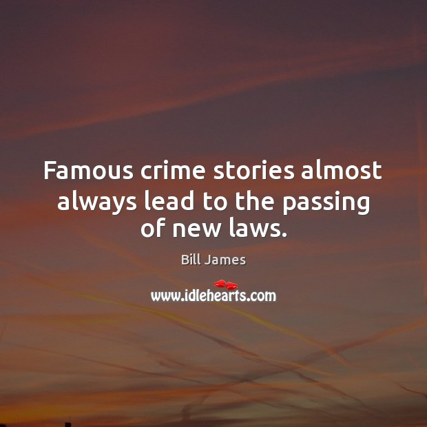 Image, Famous crime stories almost always lead to the passing of new laws.