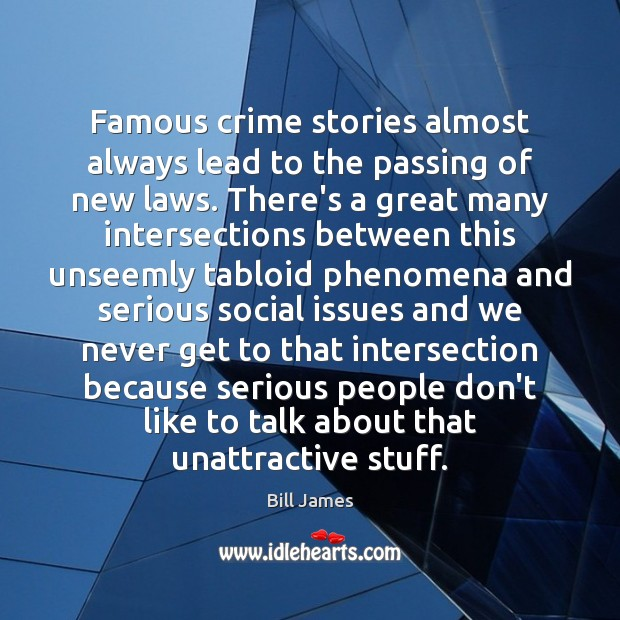 Famous crime stories almost always lead to the passing of new laws. Image