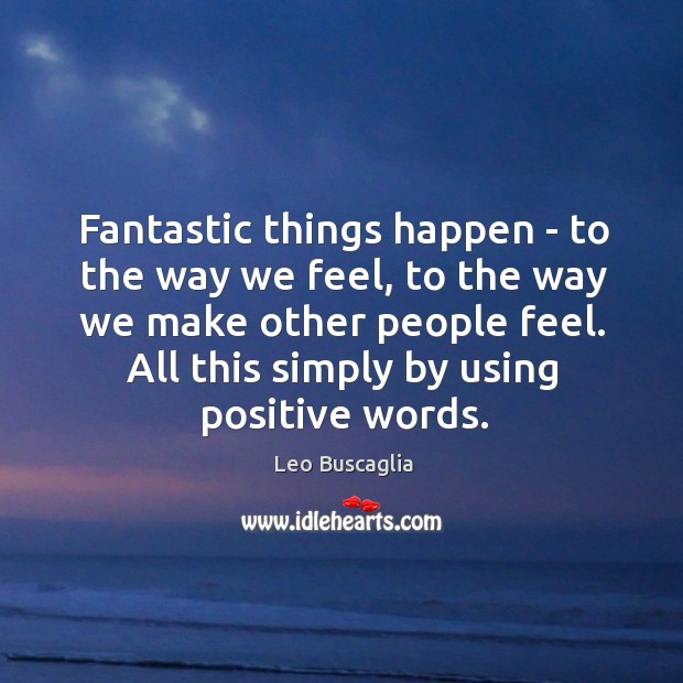 Image, Fantastic things happen – to the way we feel, to the way