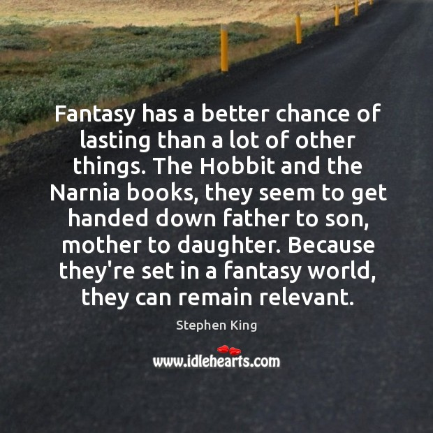 Fantasy has a better chance of lasting than a lot of other Image