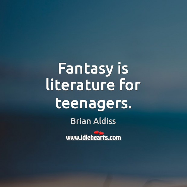 Image, Fantasy is literature for teenagers.