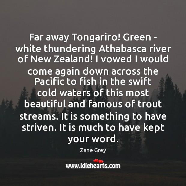 Image, Far away Tongariro! Green – white thundering Athabasca river of New Zealand!