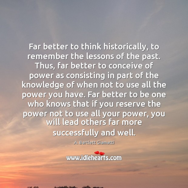 Far better to think historically, to remember the lessons of the past. Image