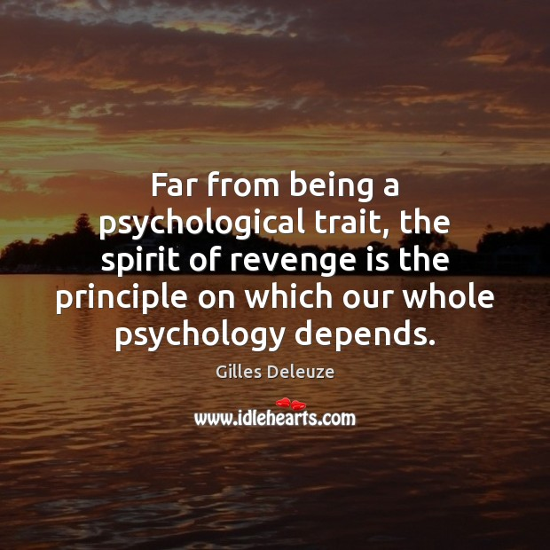Far from being a psychological trait, the spirit of revenge is the Revenge Quotes Image