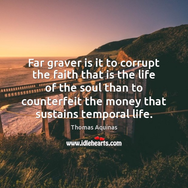 Image, Far graver is it to corrupt the faith that is the life
