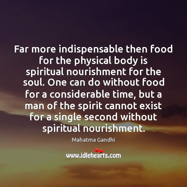 Image, Far more indispensable then food for the physical body is spiritual nourishment