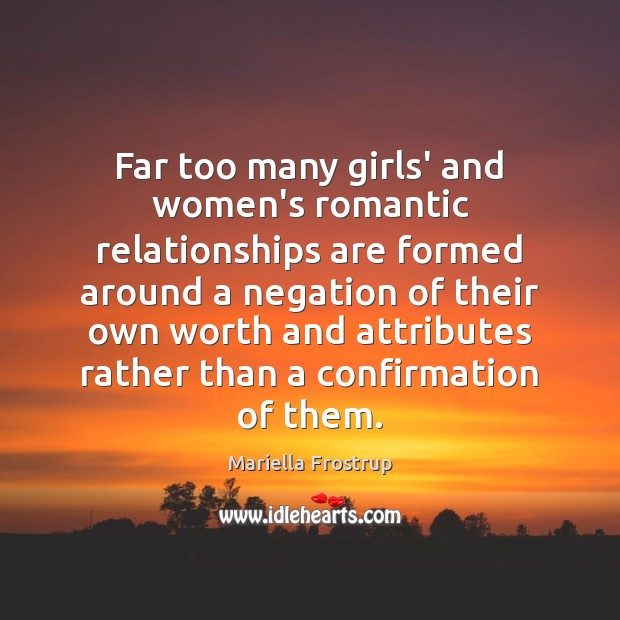 Image, Far too many girls' and women's romantic relationships are formed around a