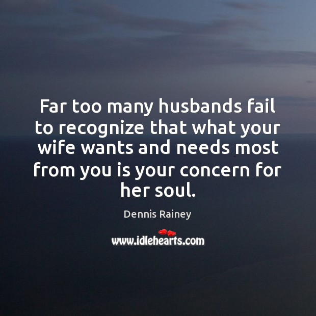 Far too many husbands fail to recognize that what your wife wants Fail Quotes Image